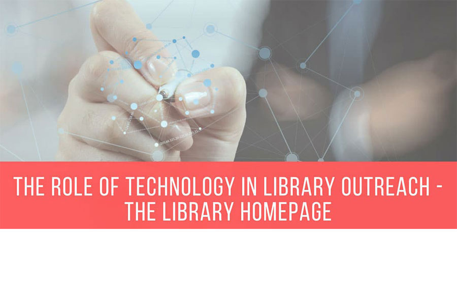 The role of technology in library outreach – the library homepage